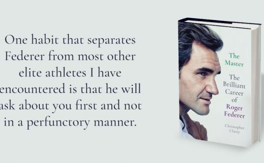 The Master - The Brilliant Career of Roger Federer by Christopher Clarey